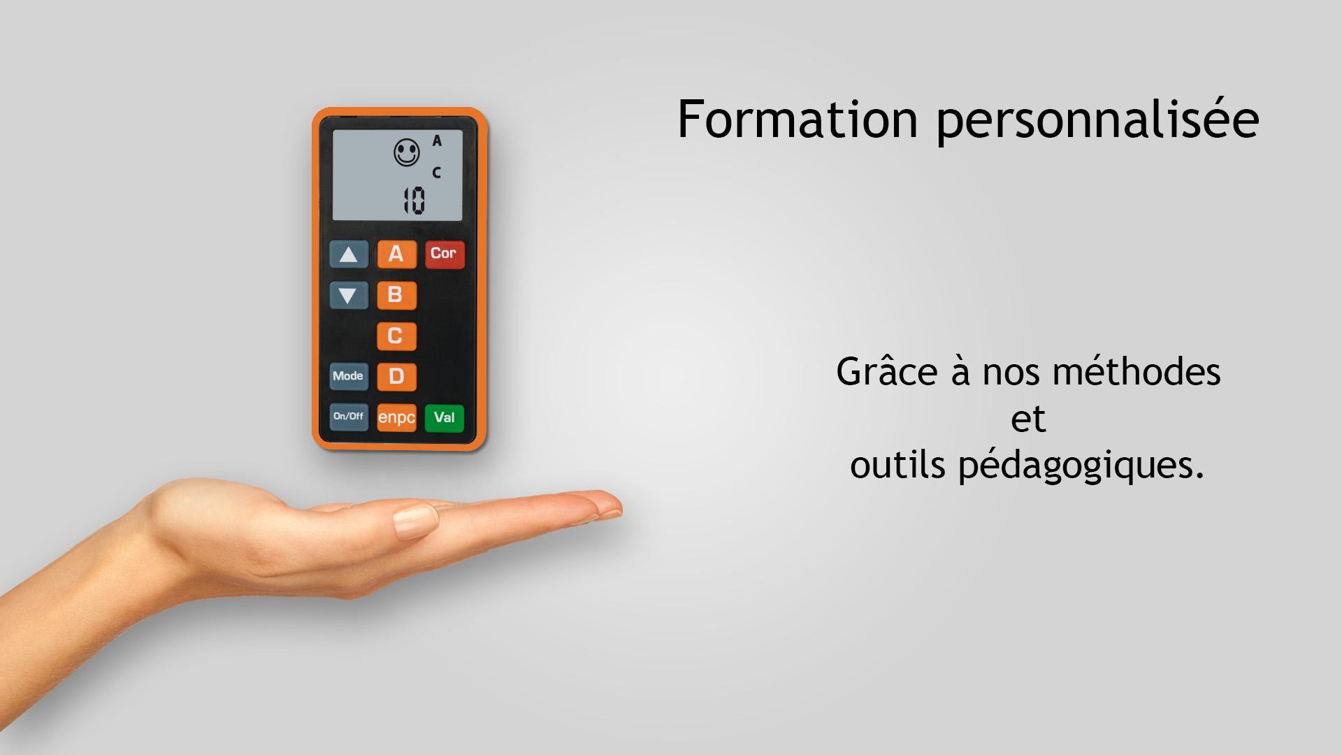 Un boitier électronique de code (comme à l'examen ) pour le suivi personnalisé de votre formatio